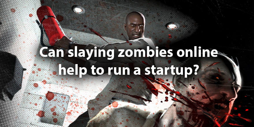 Can slaying zombies online help to run a startup? – Thomas Dunn